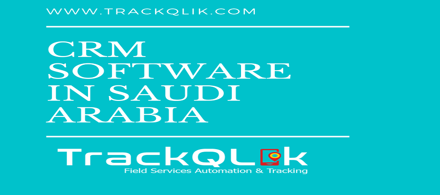 7 Reasons which indicate you to invest in A CRM Software in Saudi Arabia