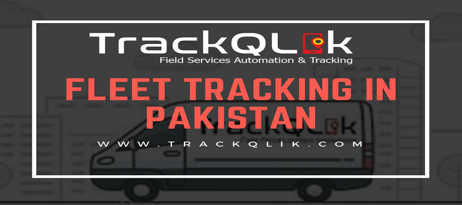 Fleet Tracking in Pakistan Features that Solve Field Service Challenges