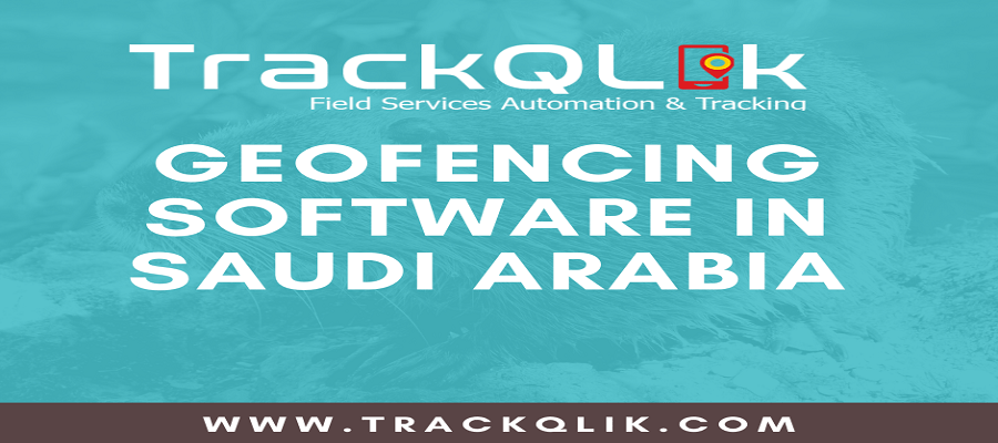 7 Benefits of Geofencing Software in Saudi Arabia for Field Operations