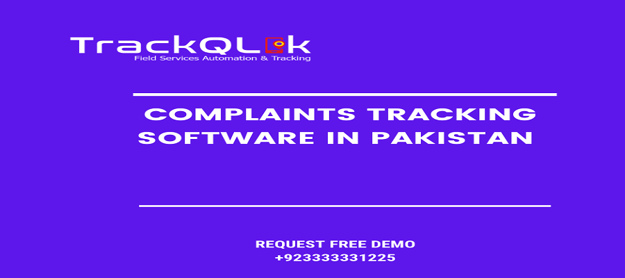 Three Reasons Why Complaints Tracking Software in Pakistan is Important