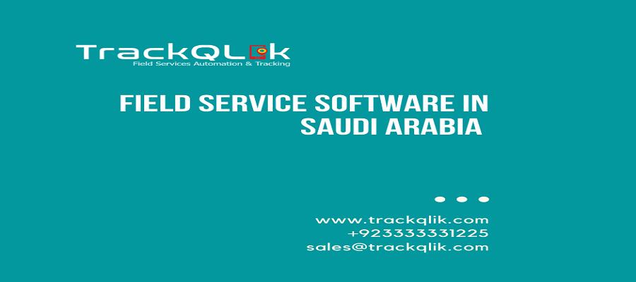 Field Service Software in Saudi Arabia Leads To Great Customer Service