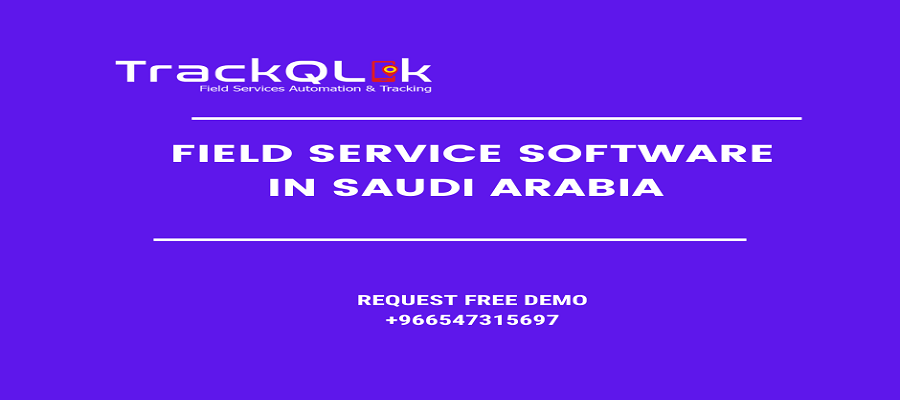 Field Service Software in Saudi Arabia for Field Service Businesses to Boost Productivity